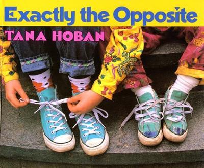 Exactly the Opposite - Hoban, Tana