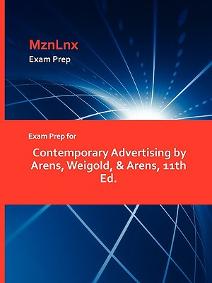 Exam Prep for Contemporary Advertising by Arens, Weigold, & Arens, 11th Ed. - Arens, Weigold & Arens, and Mznlnx (Creator)