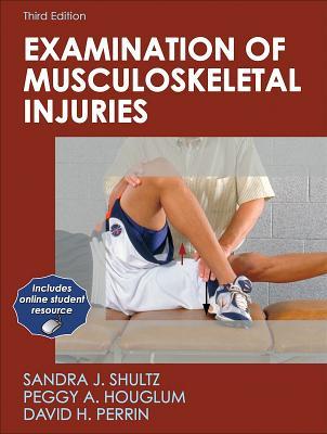 Examination of Musculoskeletal Injuries - Shultz, Sandra
