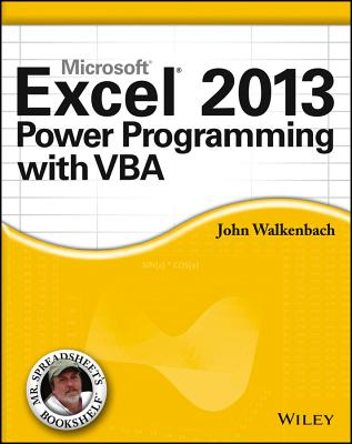 Excel 2013 Power Programming with VBA - Walkenbach, John