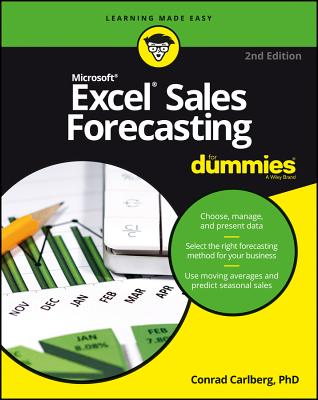 Excel Sales Forecasting for Dummies - Carlberg, Conrad, PH.D.