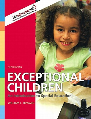 Exceptional Children, Student Value Edition: An Introduction to Special Education - Heward, William L
