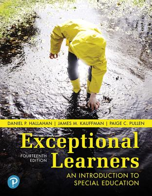 Exceptional Learners: An Introduction to Special Education - Hallahan, Daniel, and Kauffman, James, and Pullen, Paige