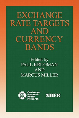 Exchange Rate Targets and Currency Bands - Krugman, Paul (Editor)