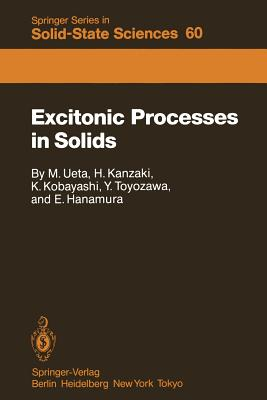 Excitonic Processes in Solids - Ueta, Masayasu