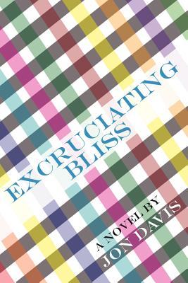 Excruciating Bliss - Davis, Jon