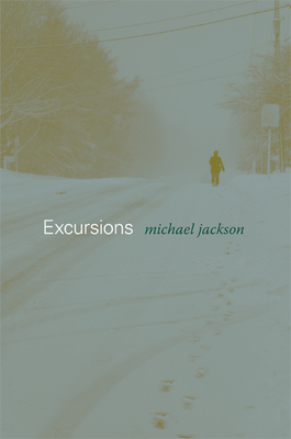 Excursions - Jackson, Michael D, Professor, PhD