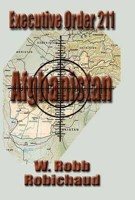Executive Order 211 Afghanistan - Robichaud, W Robb