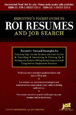 Executive's Pocket Guide to Roi Resumes: And Job Search - Kursmark, Louise, and Melnik, Jan