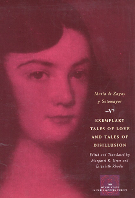 Exemplary Tales of Love and Tales of Disillusion - De Zayas y Sotomayor, Maria