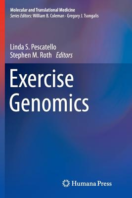 Exercise Genomics - Pescatello, Linda S. (Editor), and Roth, Stephen M. (Editor)