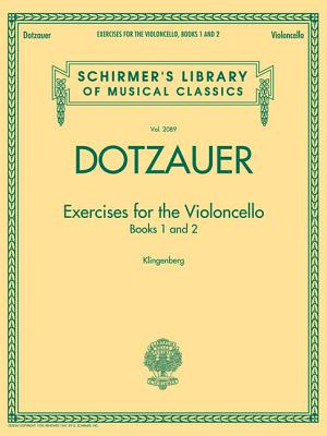Exercises for the Violoncello - Books 1 and 2: Schirmer Library of Classics Volume 2089 - Dotzauer, Friedrich (Composer), and Klingenberg, Johannes (Editor)