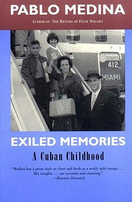 Exiled Memories: A Cuban Childhood - Medina, Pablo