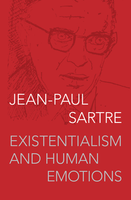 Existentialism and Human Emotions - Sartre, Jean-Paul
