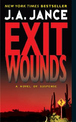 Exit Wounds - Jance, J A