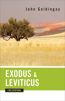 Exodus and Leviticus for Everyone - Goldingay, John