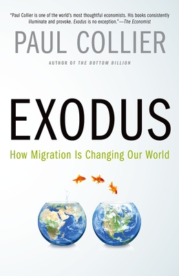 Exodus: How Migration Is Changing Our World - Collier, Paul