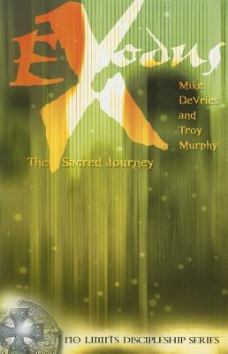 Exodus: The Sacred Journey - DeVries, Mike, and Murphy, Troy