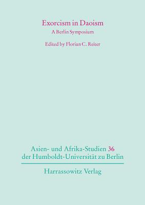 Exorcism in Daoism: A Berlin Symposium - Reiter, Florian C (Editor)