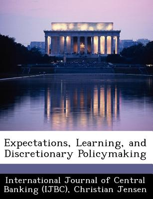 Expectations, Learning, and Discretionary Policymaking - Jensen, Christian
