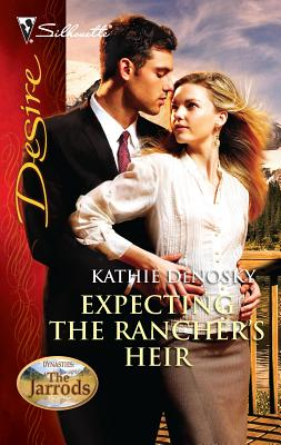 Expecting the Rancher's Heir - Denosky, Kathie