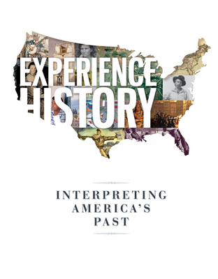 Experience History: Interpreting America's Past - Davidson, James West, and Delay, Brian, Professor, and Heyrman, Christine Leigh