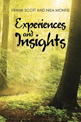 Experiences and Insights - Scott, Frank, and Montie, Nisa