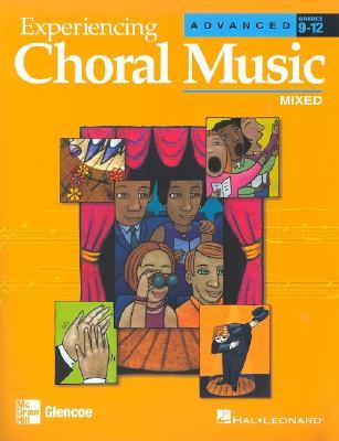 Experiencing Choral Music, Advanced Mixed: Grades 9-12 - Hal Leonard Publishing Corporation