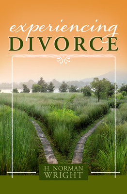 Experiencing Divorce - Wright, H Norman, Dr.