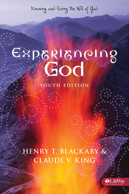 Experiencing God: Knowing and Doing the Will of God - Blackaby, Henry T, and King, Claude V