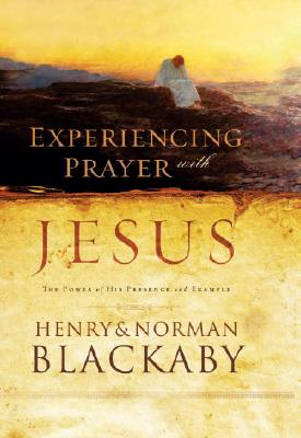 Experiencing Prayer with Jesus - Blackaby, Henry T