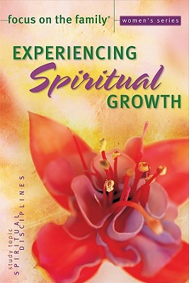 Experiencing Spiritual Growth - Focus on the Family