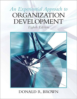 Experiential Approach to Organization Development - Brown, Donald