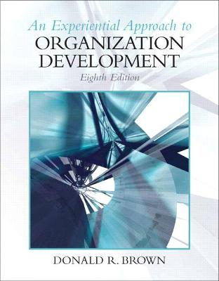 Experiential Approach to Organization Development - Brown, Donald R