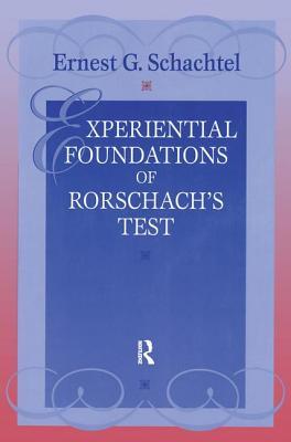 Experiential Foundations of Rorschach's Test - Schachtel, Ernest G