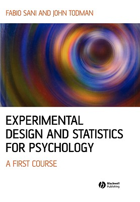 Experimental Design and Statistics for Psychology: A First Course - Sani, Fabio