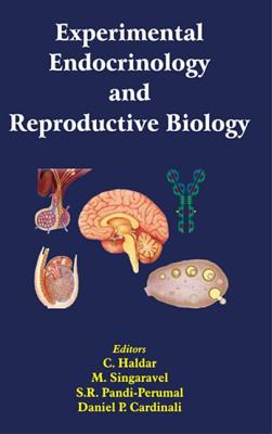 Experimental Endocrinology and Reproductive Biology - Haldar, C (Editor), and Singaravel, M (Editor), and Pandi-Perumal, S R (Editor)