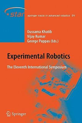 Experimental Robotics: The Eleventh International Symposium - Khatib, Oussama (Editor), and Kumar, Vijay (Editor), and Pappas, George (Editor)