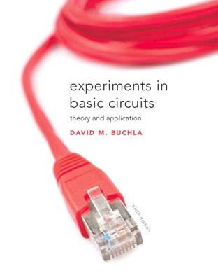Experiments in Basic Circuits: Theory and Application - Buchla, David M