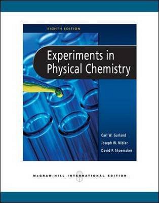 Experiments in Physical Chemistry - Shoemaker, David P., and Garland, Carl W., and Nibler, Joseph W.