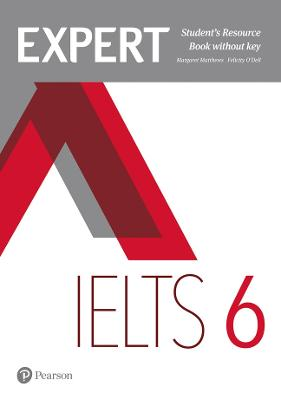 Expert IELTS 6 Student's Resource Book without Key - O'Dell, Felicity, and Matthews, Margaret
