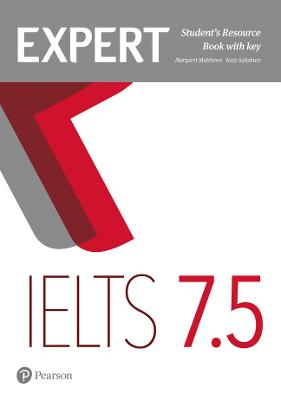 Expert IELTS 7.5 Student's Resource Book with Key - Matthews, Margaret, and Salisbury, Katy