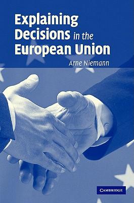 Explaining Decisions in the European Union - Niemann, Arne