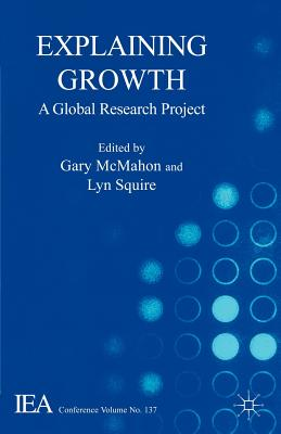 Explaining Growth: A Global Research Project - McMahon, G (Editor)