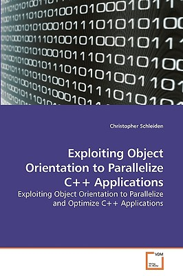 Exploiting Object Orientation to Parallelize C++ Applications - Schleiden, Christopher