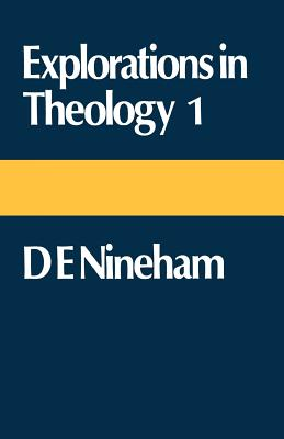 Explorations in Theology 1: Dennis Nineham - Nineham, Dennis