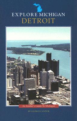 Explore Michigan: Detroit - Cantor, George