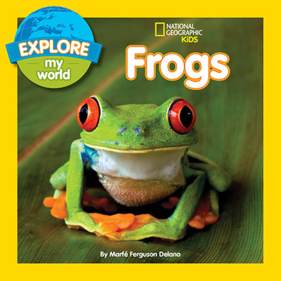 Explore My World Frogs - Delano, Marfe Ferguson