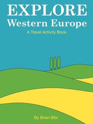 Explore: Western Europe - Bibi, Brian