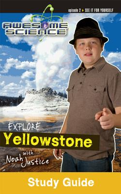 Explore Yellowstone with Noah Justice Study Guide & Workbook - Master Books (Creator)